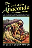 img - for The Golden Anaconda: And Other Strange Tales of Adventure book / textbook / text book