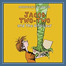 Jacob Two-Two and the Dinosaur Audiobook by Mordecai Richler Narrated by Rick Miller