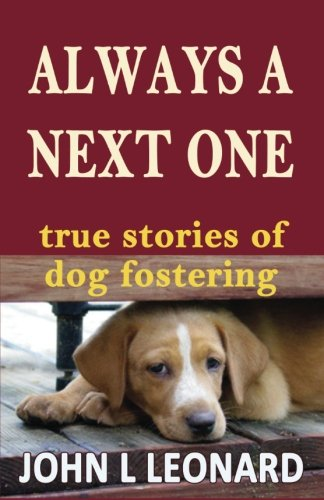 Always a Next One: True Stories of Dog Fostering