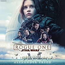 Rogue One: A Star Wars Story Audiobook by Alexander Freed Narrated by Jonathan Davis