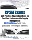 Cpsm Exams Self-practice Review 2015-2016: Questions for Certified Professional in Supply Management