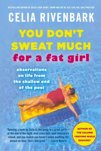 Image for You Don't Sweat Much for a Fat Girl: Observations on Life from the Shallow End of the Pool