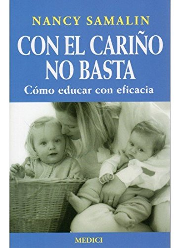 Con El Carino No Basta (Spanish Edition), by Nancy Samalin