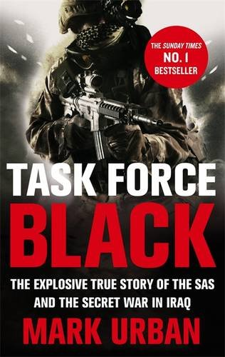 task-force-black-the-explosive-true-story-of-the-sas-and-the-secret-war-in-iraq