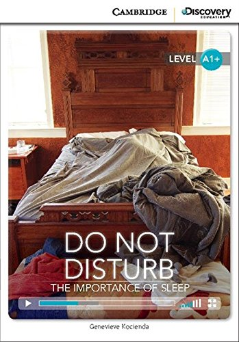 Do Not Disturb: The Importance of Sleep High Beginning Book with Online Access (Cambridge Discovery Interactiv)