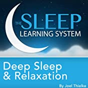 Deep Sleep and Relaxation, Guided Meditation and Affirmations: Sleep Learning System | [Joel Thielke]