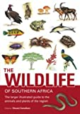 Image of The Wildlife of Southern Africa: The Larger Illustrated Guide to the Animals and Plants of the Region