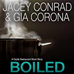 Boiled: A Facile Restaurant Short Story | Jacey Conrad,Gia Corona