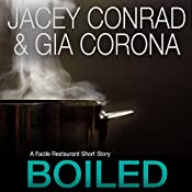 Boiled: A Facile Restaurant Short Story | Jacey Conrad, Gia Corona