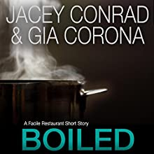 Boiled: A Facile Restaurant Short Story Audiobook by Jacey Conrad, Gia Corona Narrated by Amanda Ronconi