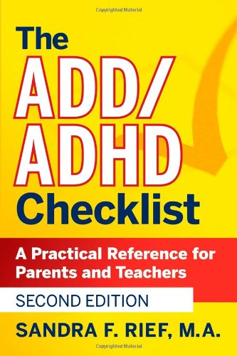 The ADD/ADHD Checklist: A Practical Reference for Parents and Teachers (J-B Ed: Checklist)