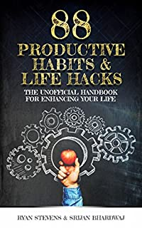 88 Productive Habits & Life Hacks: The Unofficial Handbook For Enhancing Your Life by Ryan Stevens ebook deal