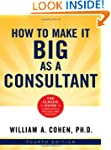 How to Make It Big as a Consultant: 4...
