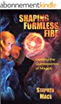 Shaping Formless Fire: Distilling The...