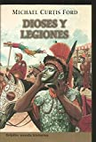 Dioses Y Legiones / Gods And Legions (Novela His) (Spanish Edition) (842533876X) by Ford, Michael Curtis