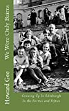 We Were Only Bairns: Growing Up in Edinburgh in the Forties and Fifties