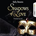 Maskenspiel (Shadows of Love 5) | Kelly Stevens