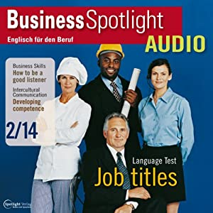 Business Spotlight Audio - How to be a good listener. 2/2014 Hörbuch