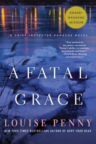 A Fatal Grace: A Chief Inspector Gamache Novel