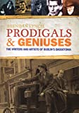 Prodigals and Geniuses: The Writers and Artists of Dublin's Baggotonia (1905785968) by Brendan Lynch