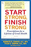 Start Strong, Finish Strong: Prescriptions for a Lifetime of Great Health