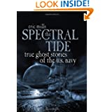 The Spectral Tide: True Ghost Stories of the U.S. Navy