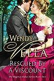 Rescued By A Viscount (Regency Rakes Book 2)
