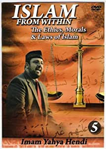 The Ethics, Morals & Laws of Islam