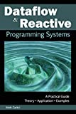 Dataflow and Reactive Programming Systems: A Practical Guide
