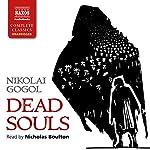 Dead Souls | Nikolai Gogol,Constance Garnett - translator