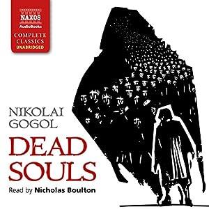 Dead Souls Hörbuch von Nikolai Gogol, Constance Garnett - translator Gesprochen von: Nicholas Boulton