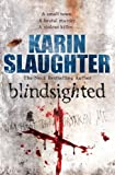 Blindsighted (Grant County Series) (0099553058) by Slaughter, Karin