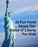 img - for 20 Fun Facts about the Statue of Liberty book / textbook / text book