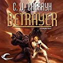 Betrayer: Foreigner Sequence 4, Book 3 Audiobook by C. J. Cherryh Narrated by Daniel May