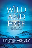 Wild and Free (The Three Ser... - Kristen Ashley