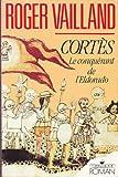 """Afficher """"Cortès, le conquérant de l'Eldorado"""""""
