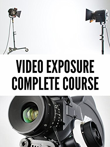 Understand Video Exposure - Complete Tutorial