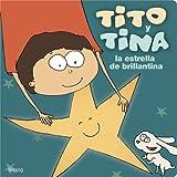 Tito y Tina, la estrella de brillantina (Para los mas bajitos) (Spanish Edition)