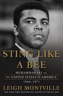 Book Cover: Sting Like a Bee: Muhammad Ali vs. the United States of America, 1966-1971