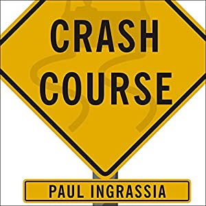 Crash Course: The American Automobile Industry's Road from Glory to Disaster | [Paul Ingrassia]