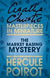The Market Basing Mystery: An Agatha Christie Short Story