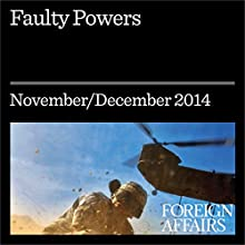 Faulty Powers (Foreign Affairs): Who Started the Ukraine Crisis? (       UNABRIDGED) by Michael McFaul, Stephen Sestanovich, John J. Mearsheimer Narrated by Kevin Stillwell