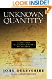 Unknown Quantity:: A Real and Imaginary History of Algebra