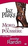 Jaz Parks, Tome 2 : Jaz Parks mord la poussière par Rardin