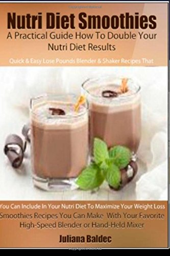 Nutri Diet Smoothies: A Practical Guide How To Double Your Nutri Diet Results front-23832