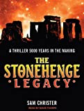 The Stonehenge Legacy Sam Christer