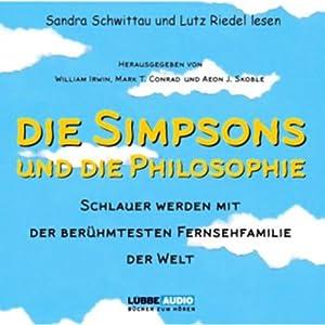 Die Simpsons und die Philosophie. Schlauer werden mit der berühmtesten Fernsehfamilie der Welt Hörbuch