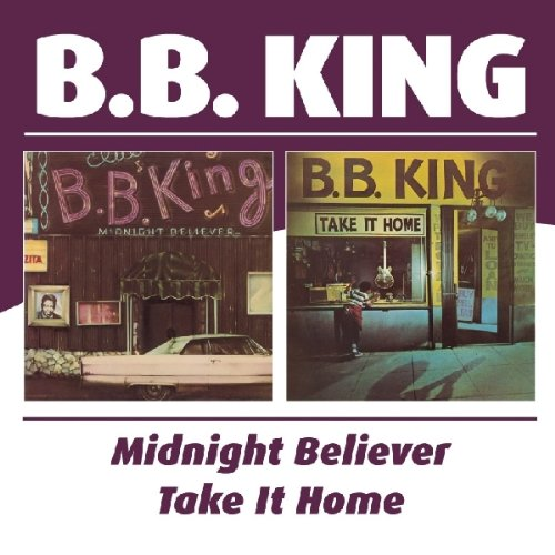 B.B. King - MIDNIGHT BELIEVER/TAKE IT HOME - Zortam Music