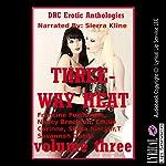 Three-Way Heat Volume Three: Five Explicit FFM Threesome Stories | Francine Forthright,Nancy Brockton,Emilie Corinne,Stella Sinclair,Savannah Deeds