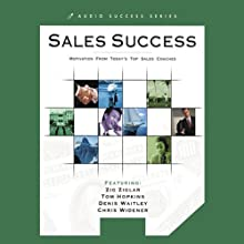 Ultimate Sales Success: Motivation from Top Success Coaches  by Jim Rohn, Zig Ziglar, Tom Hopkins Narrated by Jim Rohn, Zig Ziglar, Tom Hopkins